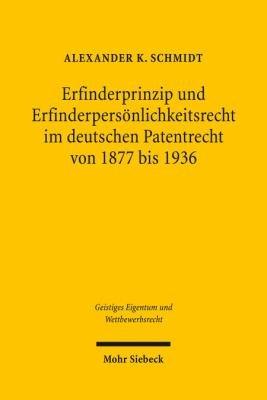 Erfinderprinzip und Erfinderpers  nlichkeitsrecht im deutschen Patentrecht von 1877 bis 1936 PDF