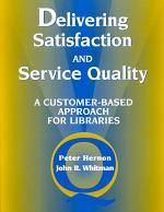Delivering Satisfaction and Service Quality