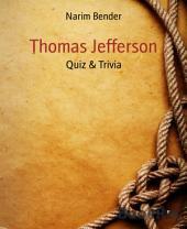 Thomas Jefferson: Quiz & Trivia