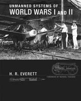 Unmanned Systems of World Wars I and II PDF