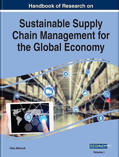 Handbook of Research on Sustainable Supply Chain Management for the Global Economy PDF