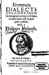 Erotemata dialectices: continentia integram artem, ita scripta, ut iuventuti utili[t]er proponi possint
