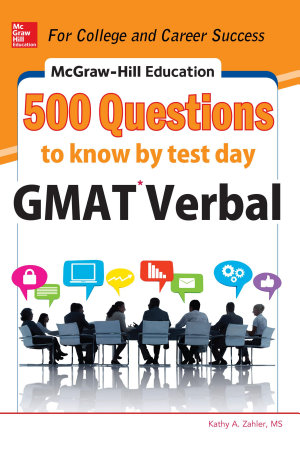 McGraw Hill Education 500 GMAT Verbal Questions to Know by Test Day
