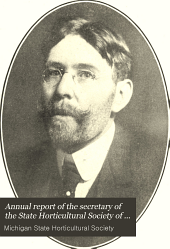 Annual Report of the Secretary of the State Horticultural Society of Michigan: Volume 38, Part 1908