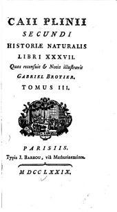 Caii Plinii Secundi Historiæ naturalis libri xxxvii: Volume 3