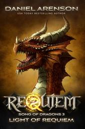 Light of Requiem: Song of Dragons. Book Three