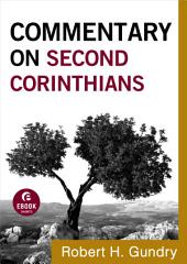 Commentary on Second Corinthians (Commentary on the New Testament Book #8)