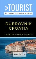 Greater Than a Tourist- Dubrovnik Croatia