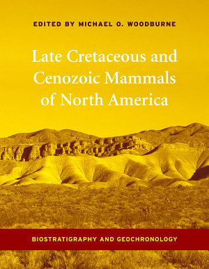 Late Cretaceous and Cenozoic Mammals of North America PDF