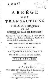 Abrégé des Transactions Philosophiques de la Société Royale de Londres: Antiquités, Beaux - Arts, Inventions et Machines, Volume1