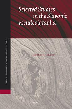 Selected Studies in the Slavonic Pseudepigrapha PDF