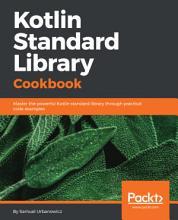 Kotlin Standard Library Cookbook PDF
