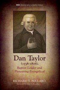 Dan Taylor  1738   1816   Baptist Leader and Pioneering Evangelical PDF