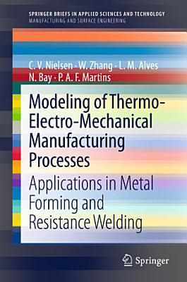 Modeling of Thermo-Electro-Mechanical Manufacturing Processes