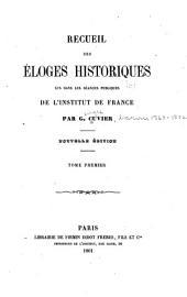 Recueil des éloges historiques lus dans les séances publiques de l'Institut de France: Volume1