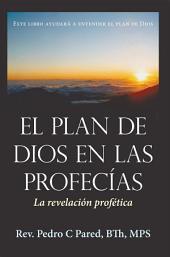 El Plan de Dios en las Profecías: La revelación profética