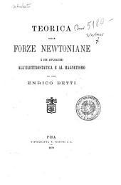 Teorica delle forze newtoniane e sue applicazioni all'elettrostatica e al magnetismo