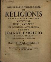 Dissertatio theologica de religionis ob temporale commodvm mutatione
