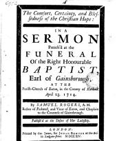 The Comfort, Certainty, and Blessedness of the Christian Hope: in a Sermon Preach'd at the Funeral of ... Baptist, Earl of Gainsborough, at the Parish-church of Exton, in the County of Rutland. April 23. 1714. By Samuel Rogers, ...