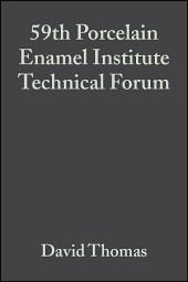 59th Porcelain Enamel Institute Technical Forum: Ceramic Engineering and Science Proceedings, Volume 18, Issue 5