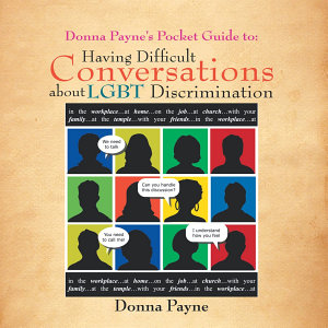 Donna Payne   S Pocket Guide To  Having Difficult Conversations About Lgbt Discrimination PDF