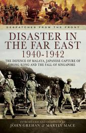 Disaster in the Far East 1940- 1942