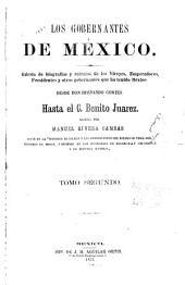 Los gobernantes de México: Galería de biografías y retratos de los vireyes, emperadores, presidentes y otros gobernantes que ha tenido México, desde don Hernando Cortes hasta el c. Benito Juarez, Volumen 2