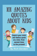 101 Amazing Quotes about Kids