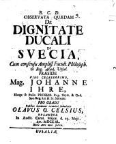 Observata quaedam de dignitate ducali in Suecia