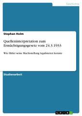 Quelleninterpretation zum Ermächtigungsgesetz vom 24.3.1933: Wie Hitler seine Machtstellung legalisieren konnte