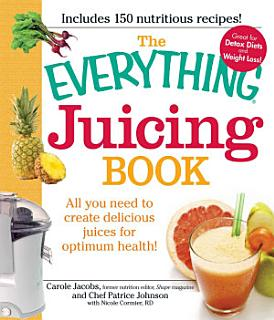 The Everything Juicing Book Book