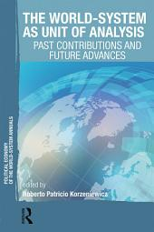The World-System as Unit of Analysis: Past Contributions and Future Advances
