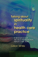 Talking about Spirituality in Health Care Practice