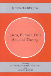 Lorca, Buñuel, Dalí: Art and Theory
