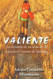 Valiente: La aventura de un niño de 10 años en el Camino de Santiago