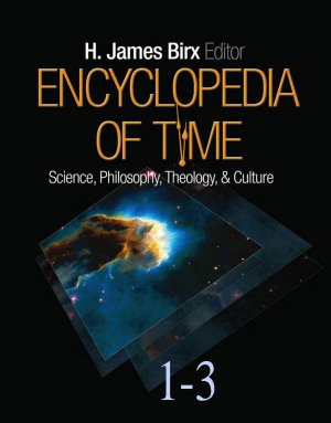 Encyclopedia of Time  Science  Philosophy  Theology    Culture  Three Volume Set  PDF