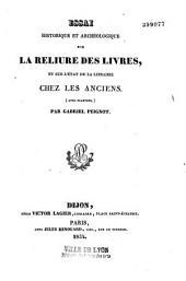 Essai historique et archéologique sur la reliure des livres et sur l'état de la librairie chez les anciens