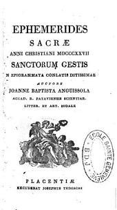 Ephemerides sacrae anni christ..., sanctorum gestis in epigrammata conlatis ditissimae