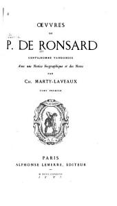 Œuvres de P. de Ronsard, gentilhomme vandomois: avec une notice biographique et des notes, Volume1