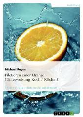 Filetieren einer Orange (Unterweisung Koch / Köchin)