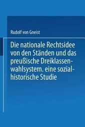 Die nationale Rechtsidee von den Ständen und das preußische Dreiklassenwahlsystem: Eine sozial-historische Studie