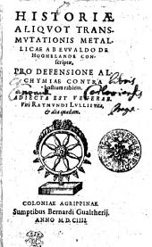 HISTORIAE ALIQVOT TRANSMVTATIONIS METALLICAE