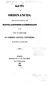Laws and Ordinances, Made and Established by the Mayor, Aldermen & Commonalty of the City of New-York