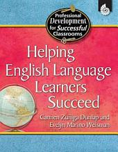 Helping English Language Learners Succeed: All Grades