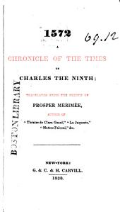1572: A Chronicle of the Times of Charles the Ninth