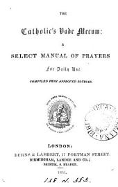 The Catholic's vade-mecum: a select manual of prayers for daily use