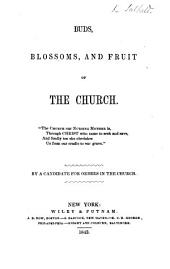 Buds, Blossoms, and Fruit of the Church. By a Candidate for Orders in the Church (J. Salkeld).