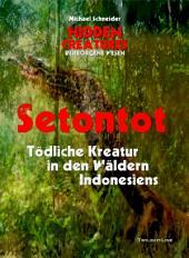 Setontot: Tödliche Kreatur in den Wäldern Indonesiens