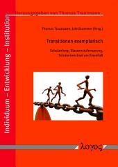 Transitionen exemplarisch: Schulanfang, Klassenstufensprung, Schulartwechsel am Einzelfall
