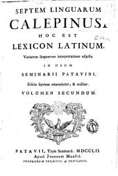 Septem linguarum Calepinus hoc est lexicon latinum, variarum linguarum interpretatione adjecta ...